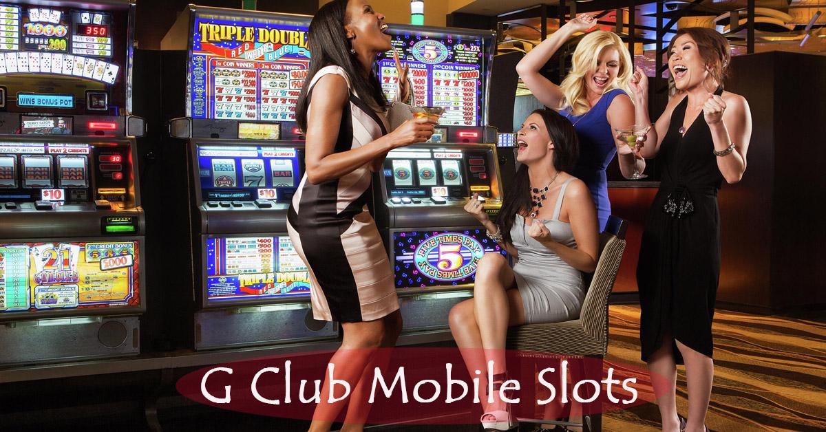 G Club Mobile Slots